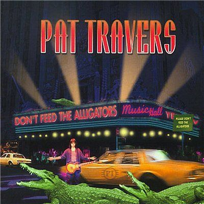 Pat Travers Band We Re Here To Kick Your Ass